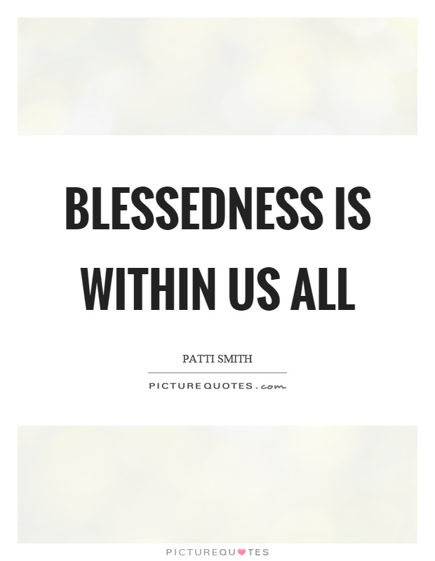 Blessedness is within us all Picture Quote #1