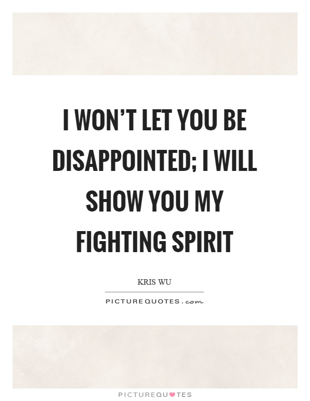 you won t break my spirit Break someone's spirit - do anything in your power to let the other person know they are lesser than you in every form and manner cause you need to feel superior at all times this is one of the worst forms of abuse that can be meted on anyone.