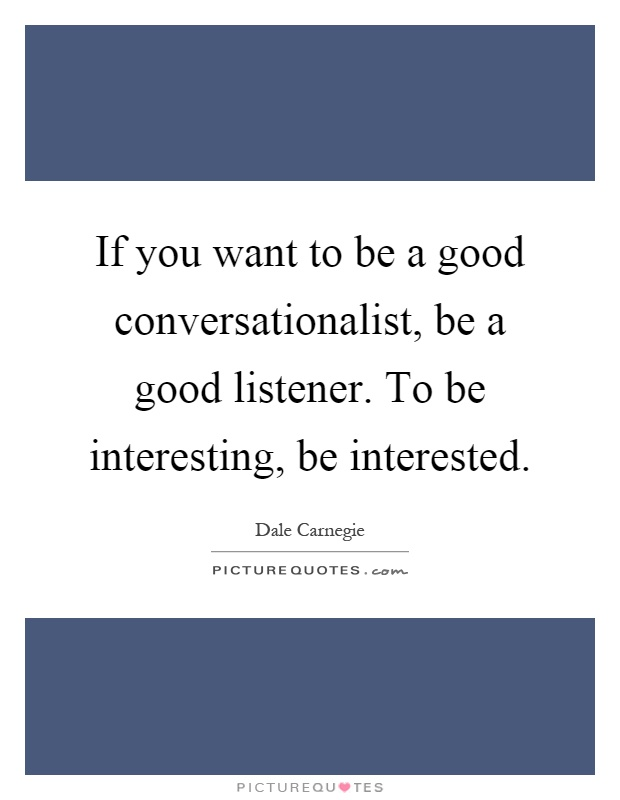are you a good listener Five signs of a good listener share this with a friend follow the mental health resource tweet by jacqueline marshall, thu, september 20, 2012 when talking to a good listener, you know that you've engaged their attention.