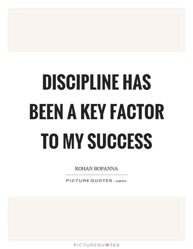 "discipline a key to success ""the price of success is hard work, dedication to the job at hand, and the  determination that whether we win or lose, we have applied the best of."