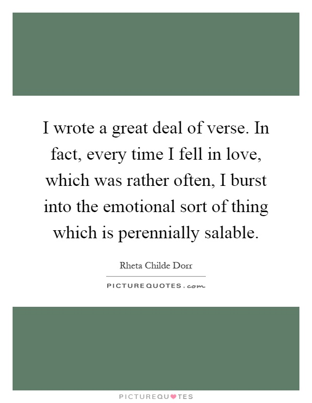 I Wrote A Great Deal Of Verse. In Fact, Every Time I Fell