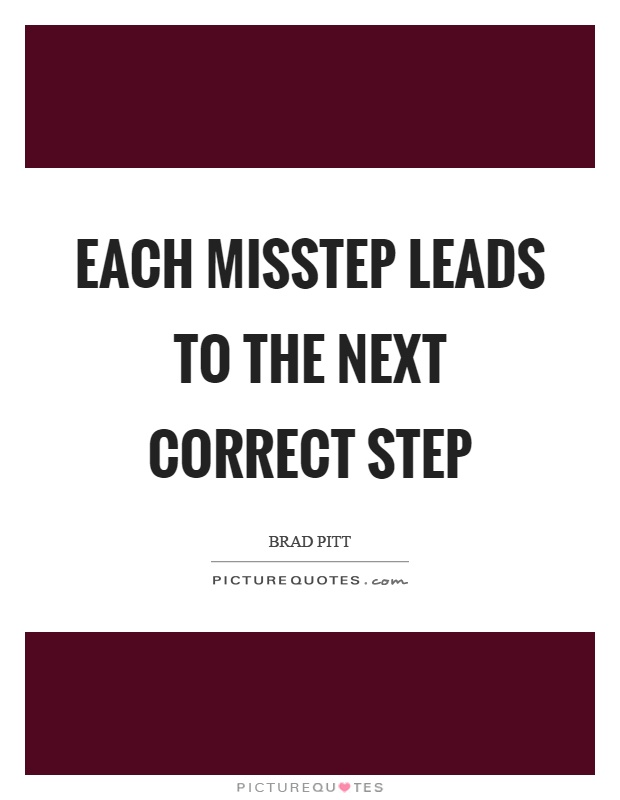 Each misstep leads to the next correct step Picture Quote #1