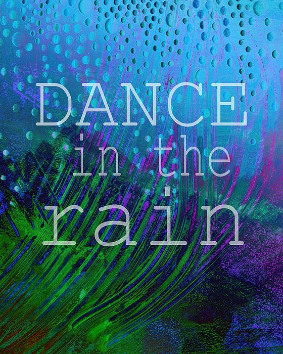Dance in the rain Picture Quote #1