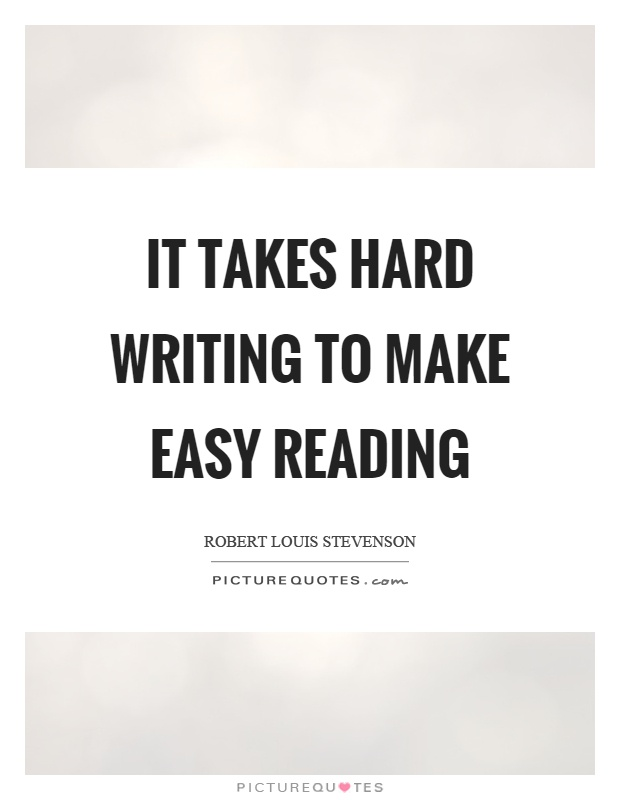 It takes hard writing to make easy reading Picture Quote #1