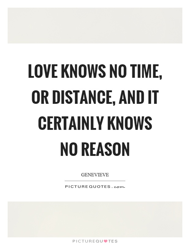 love knows no time or distance and it certainly knows no