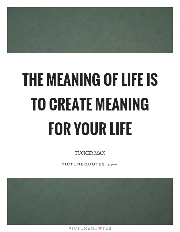 Meaning Life Quotes Sayings Meaning Life Picture Quotes Enchanting What Is The Meaning Of Life Quotes