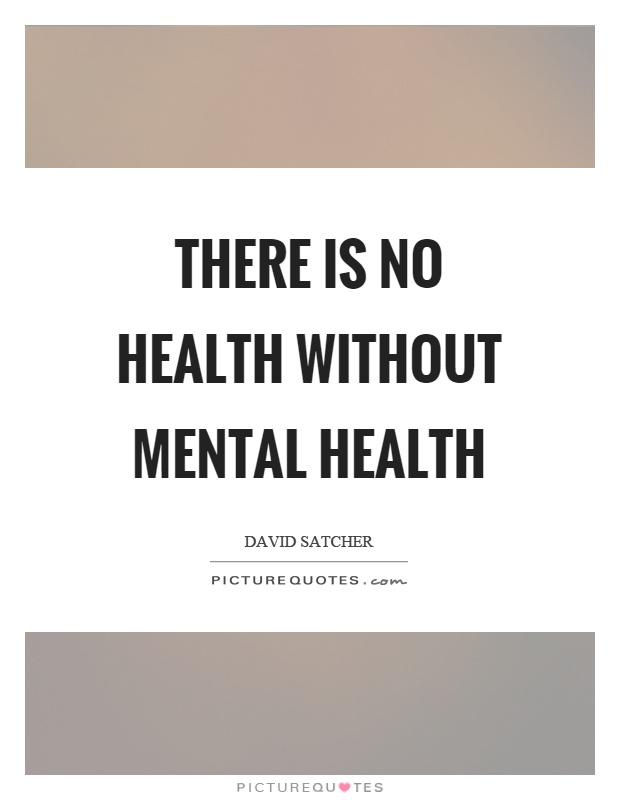 There is no health without mental health Picture Quote #1
