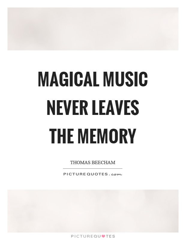 Magical music never leaves the memory Picture Quote #1