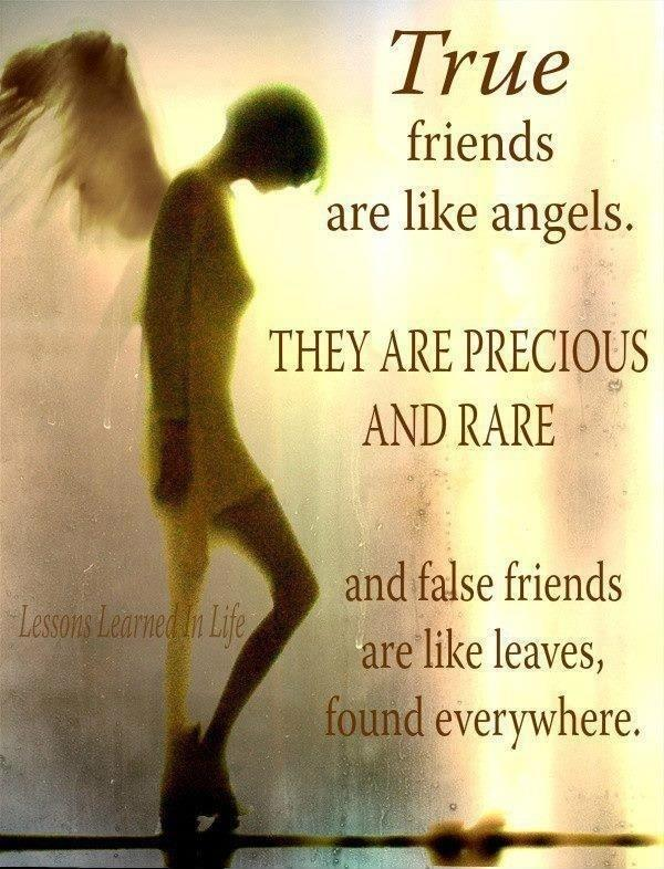 True friends are like angels. They are precious and rare, and false friends are like leaves, found everywhere Picture Quote #1