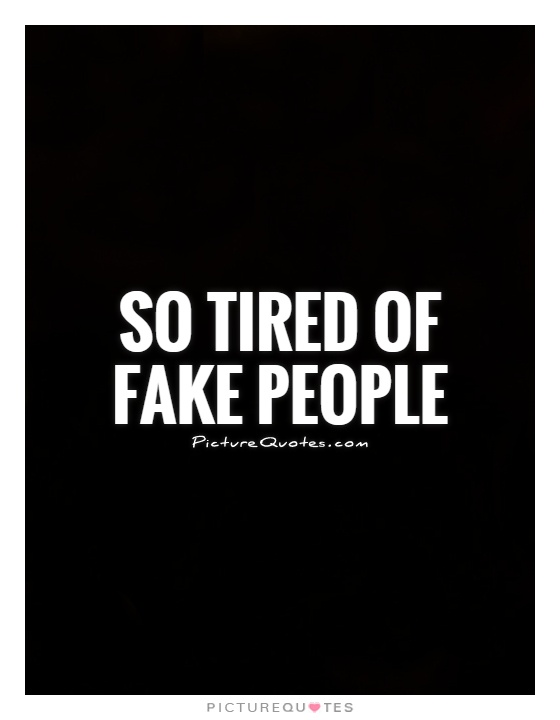 Funny Quotes About Fake Friends : Funny quotes about fake people quotesgram