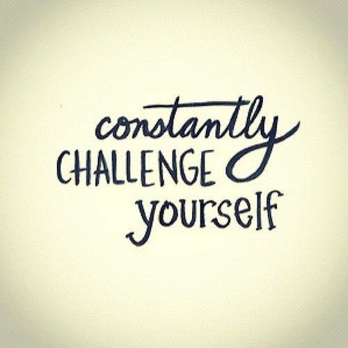 Constantly challenge yourself Picture Quote #2