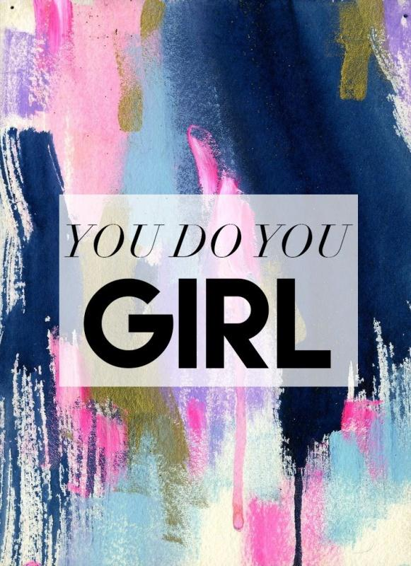 You do you girl Picture Quote #1