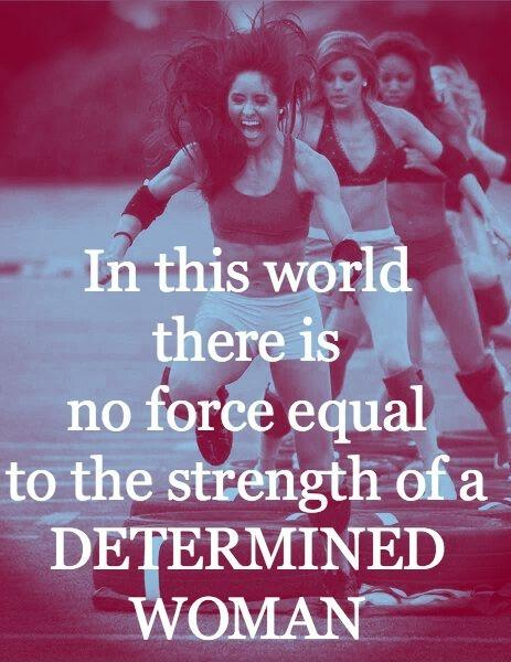 In this world there is no force equal to the strength of a determined woman Picture Quote #1