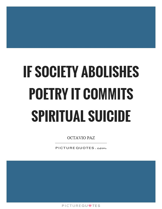 If society abolishes poetry it commits spiritual suicide Picture Quote #1