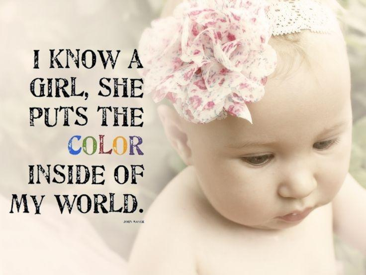 I know a girl, she puts the color inside of my world Picture Quote #1