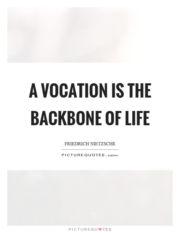A vocation is the backbone of life Picture Quote #1