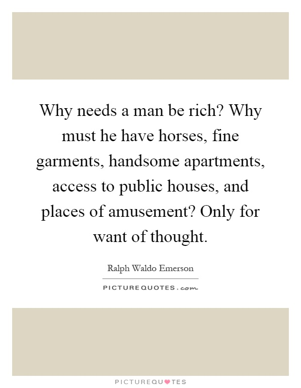 a rich man needs