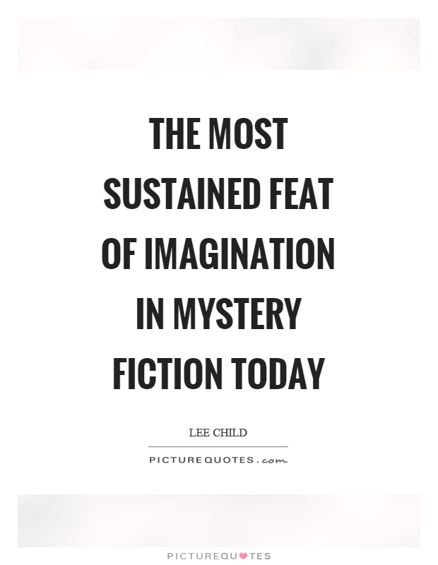 The most sustained feat of imagination in mystery fiction today Picture Quote #1