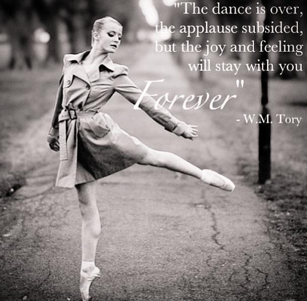 The dance is over, the applause subsided, but the joy and feeling will stay with you forever Picture Quote #1