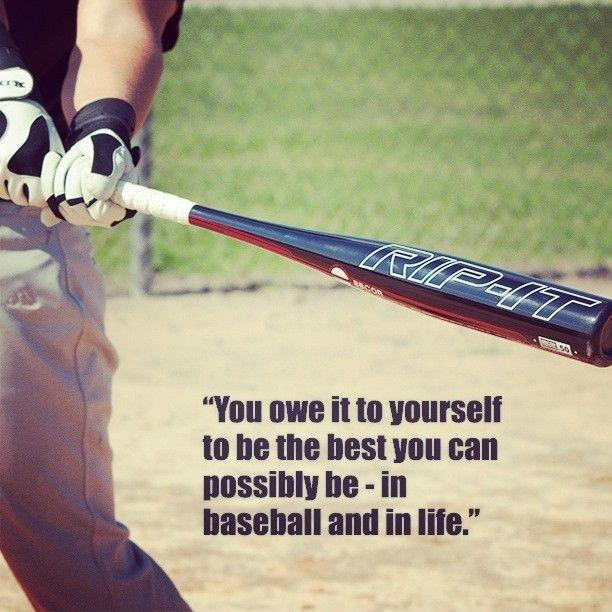 You owe it to yourself to be the best you can possibly be - in baseball and in life Picture Quote #1