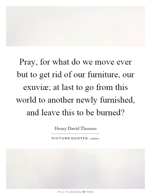 Newly quotes newly sayings newly picture quotes for Get rid of furniture