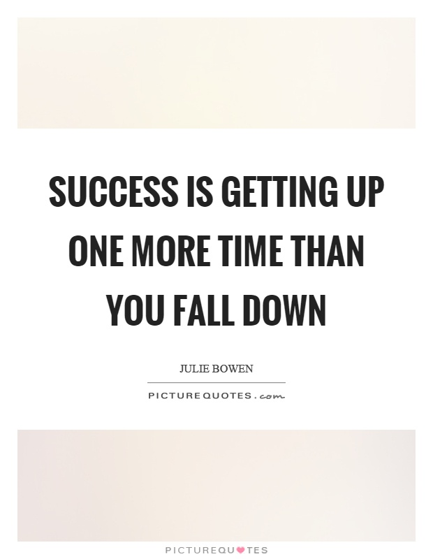 Success is getting up one more time than you fall down Picture Quote #1