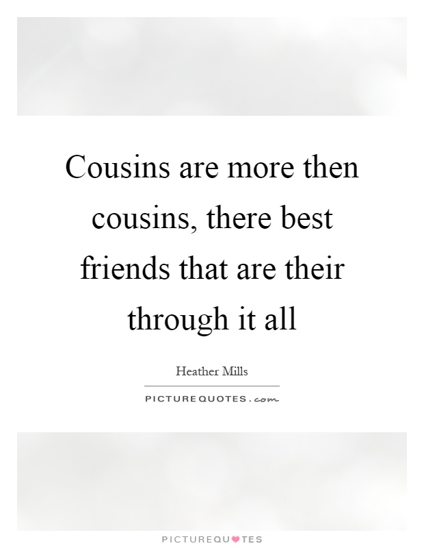 Quotes About Friendship Cousin : Gallery For Gt Quotes About Cousins Being  Best Friends