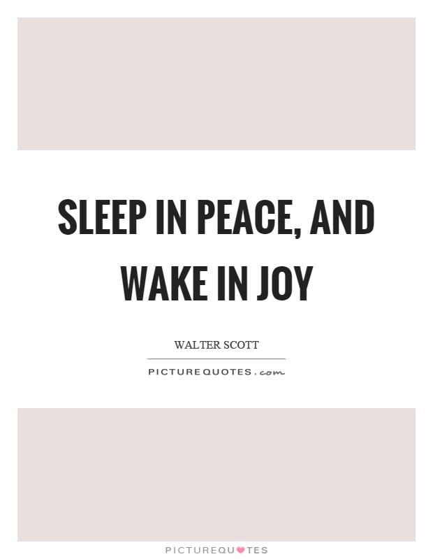 Sleep in peace, and wake in joy Picture Quote #1
