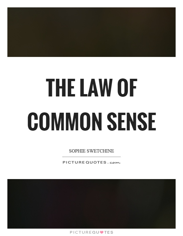 The law of common sense Picture Quote #1