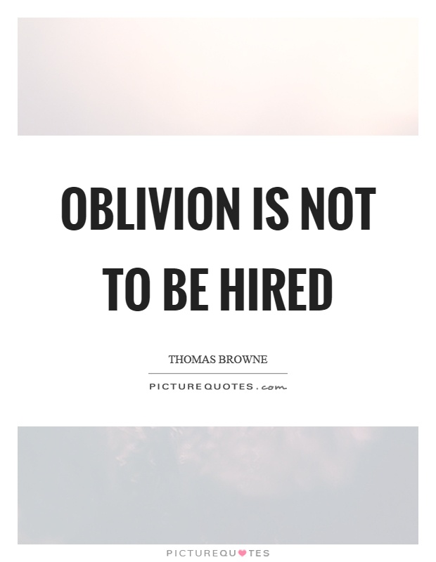 Oblivion is not to be hired Picture Quote #1