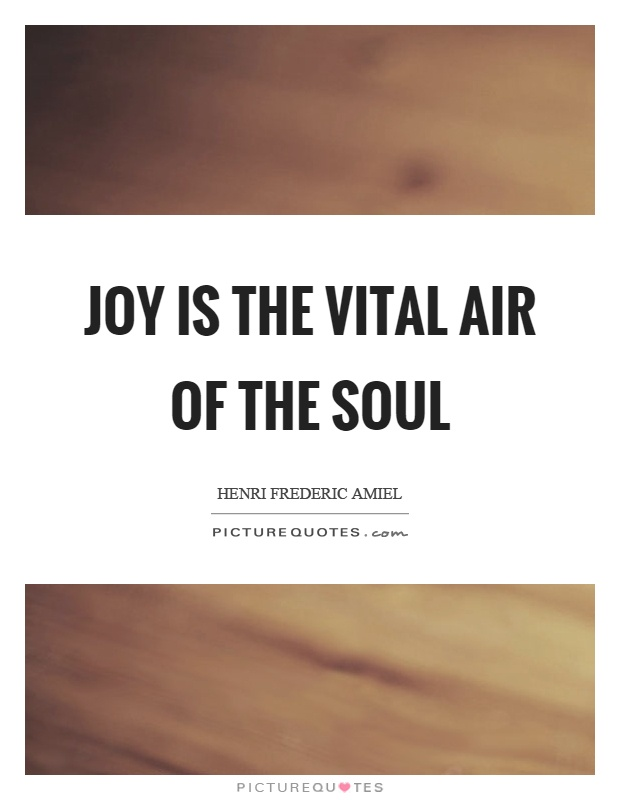 Joy is the vital air of the soul Picture Quote #1