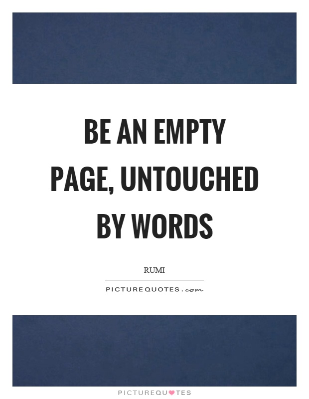 Be an empty page, untouched by words Picture Quote #1
