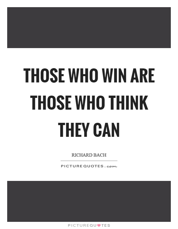 Those who win are those who think they can Picture Quote #1
