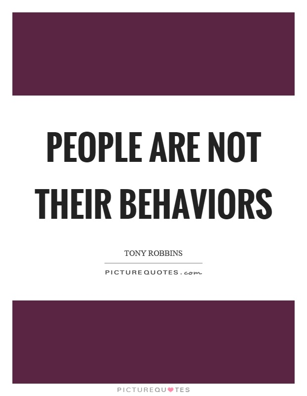 People are not their behaviors Picture Quote #1