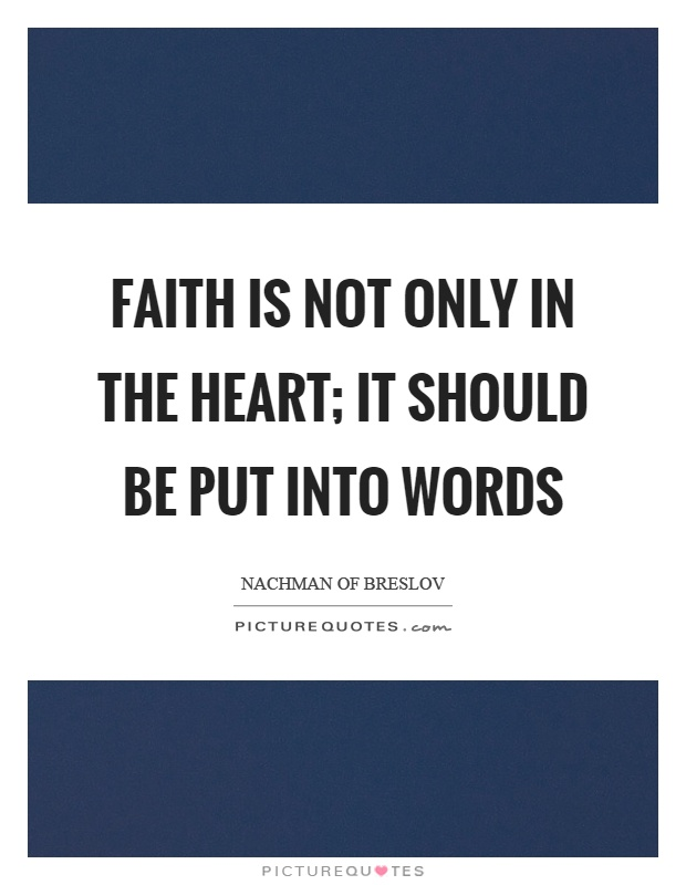 Faith is not only in the heart; it should be put into words Picture Quote #1