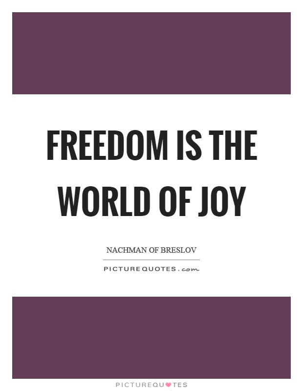 Freedom is the world of joy Picture Quote #1