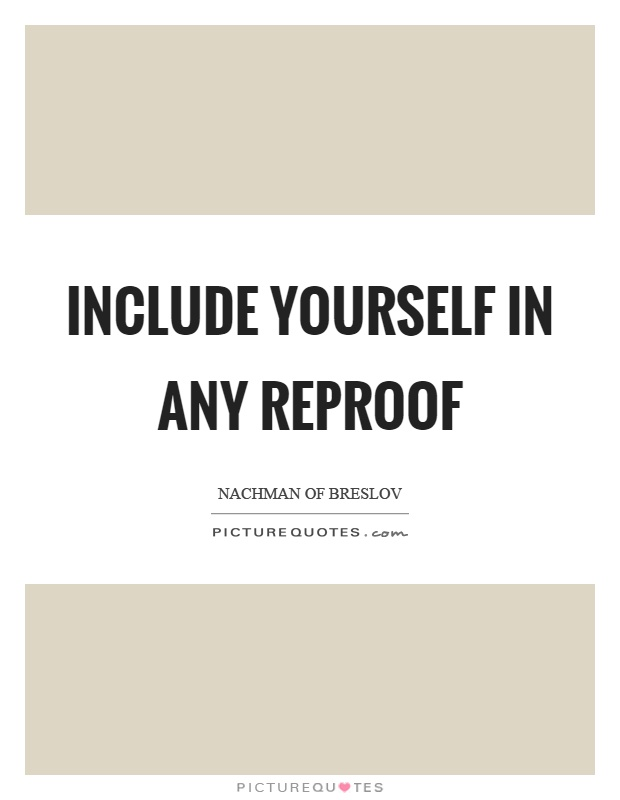 Include yourself in any reproof Picture Quote #1