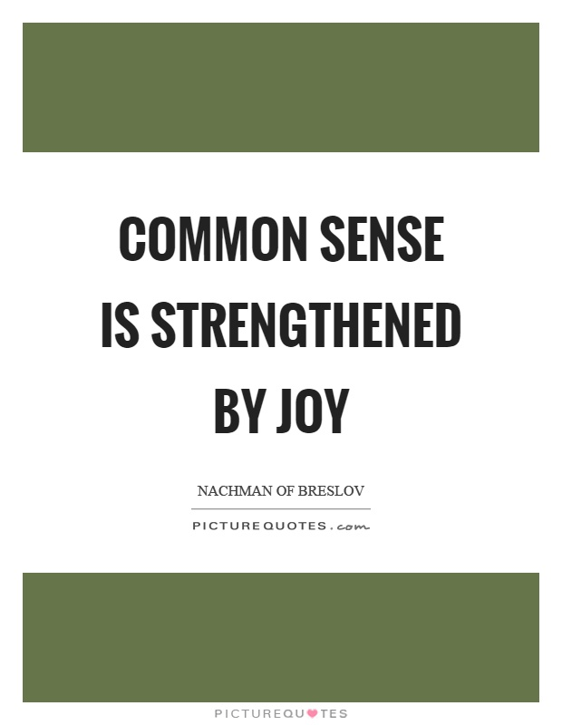 Common sense is strengthened by joy Picture Quote #1