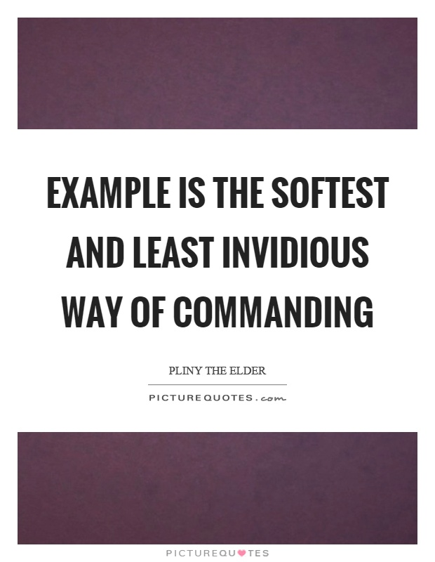 Example is the softest and least invidious way of commanding Picture Quote #1
