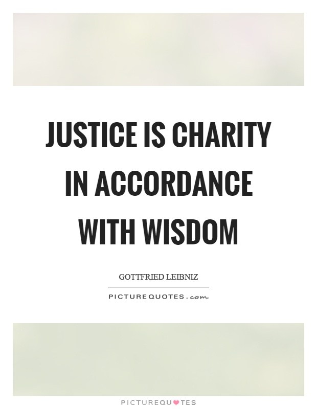 Justice is charity in accordance with wisdom Picture Quote #1