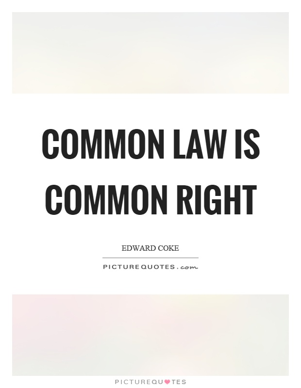 Common law is common right Picture Quote #1