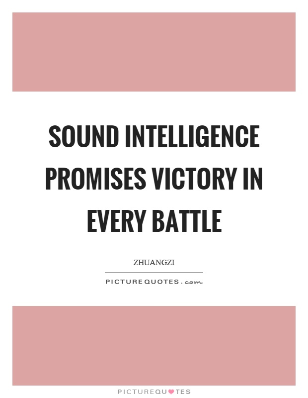 Sound intelligence promises victory in every battle Picture Quote #1