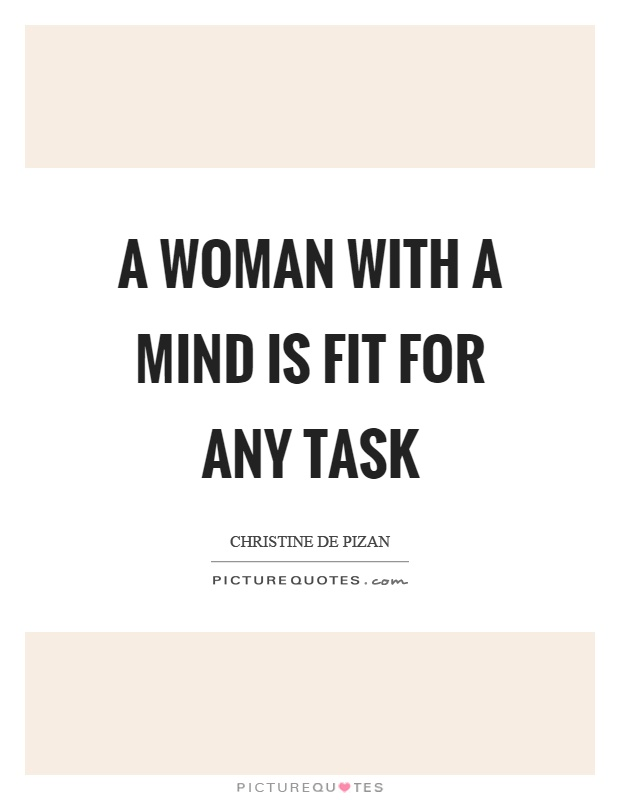 A woman with a mind is fit for any task Picture Quote #1