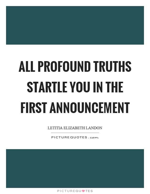 All profound truths startle you in the first announcement Picture Quote #1