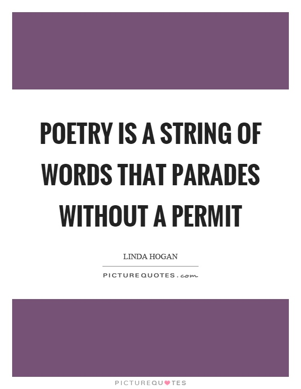 Poetry is a string of words that parades without a permit Picture Quote #1