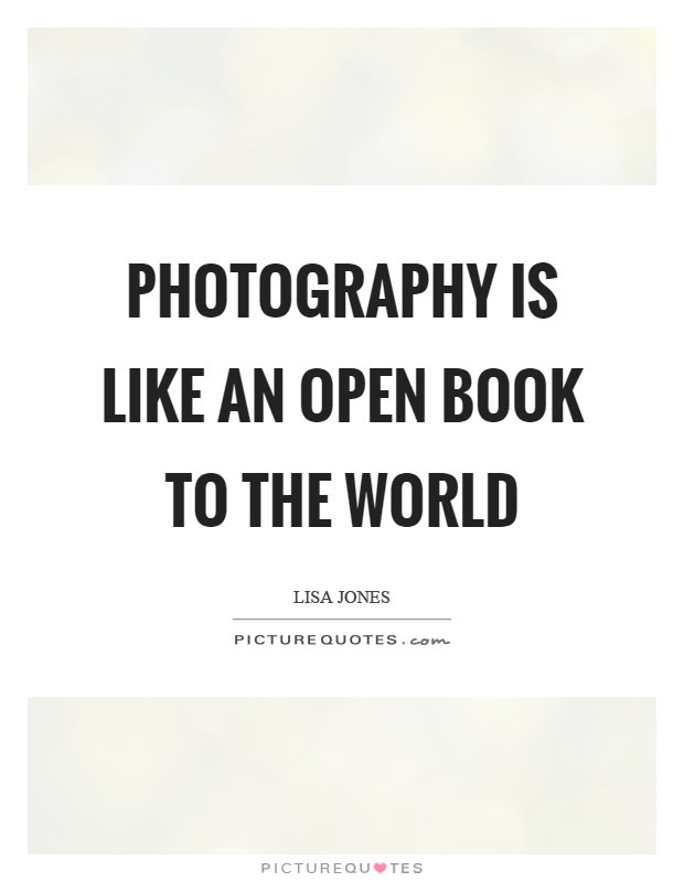 Photography is like an open book to the world Picture Quote #1