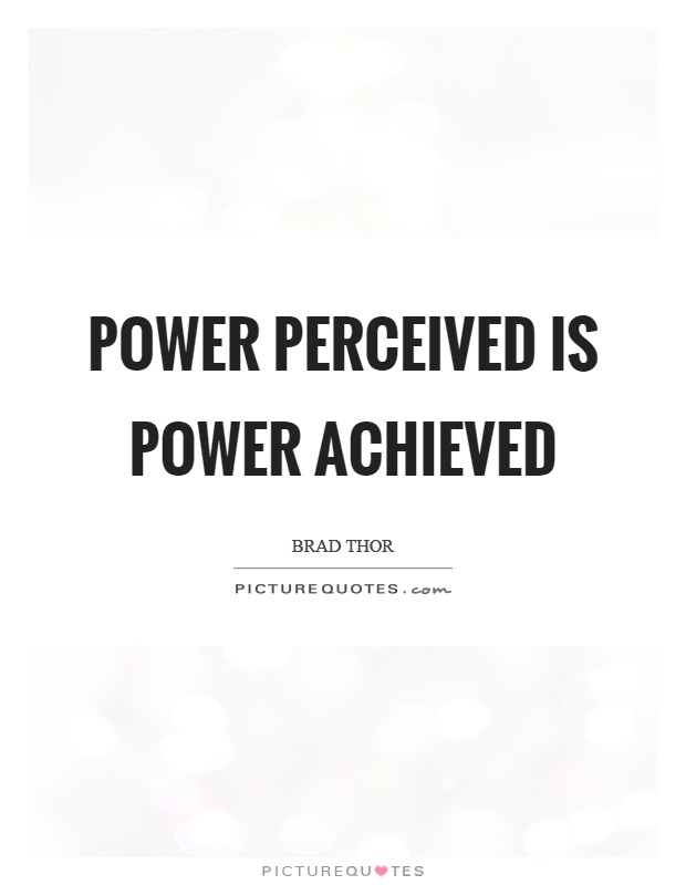 Power perceived is power achieved Picture Quote #1