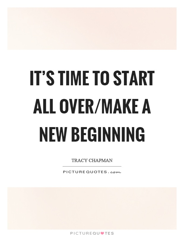 It S Time To Start All Over Make A New Beginning Picture