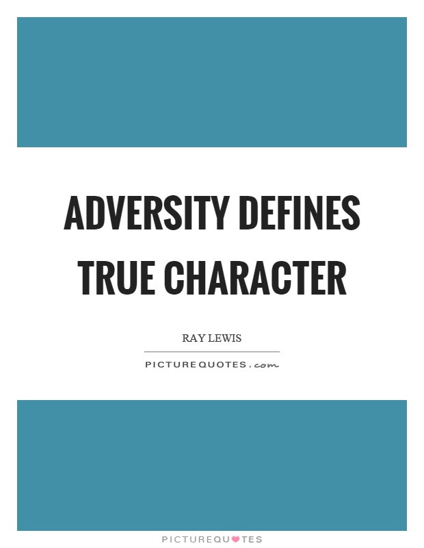 Adversity defines true character Picture Quote #1