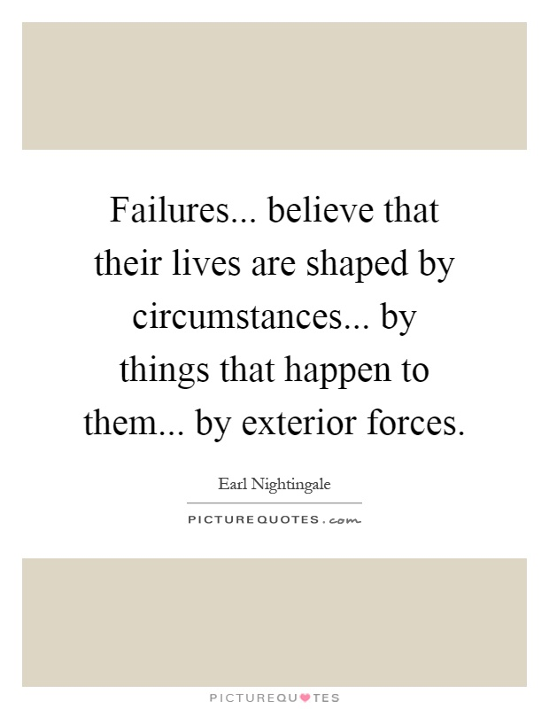 Failures believe that their lives are shaped by for Exterior beauty quotes